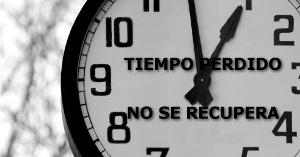 Tiempo perdido NO se recupera